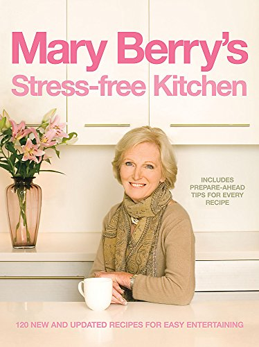 9780755317295: Mary Berry's Stress-Free Kitchen: 120 New and Improved Recipes for Easy Entertaining