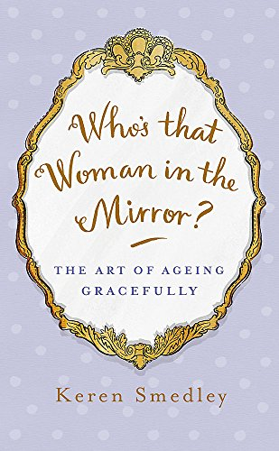 Who's That Woman in the Mirror?: The: Keren Smedley