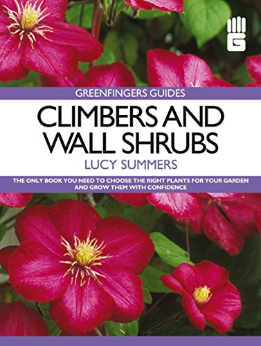 Greenfingers Guides: Climbers and Wall Shrubs: Summers, Lucy