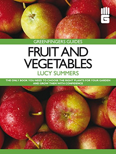 Greenfingers Guides: Fruit and Vegetables: Summers, Lucy