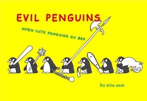 9780755318049: Evil Penguins: When Cute Penguins Go Bad