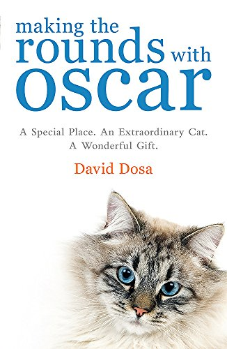 9780755318131: Making the Rounds with Oscar: The Inspirational Story of a Doctor, His Patients and a Very Special Cat