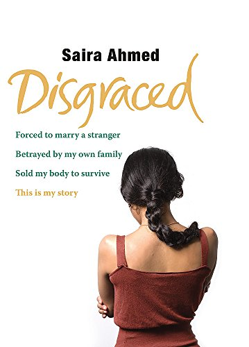 Disgraced: Forced to Marry a Stranger, Betrayed: Saira Ahmed &