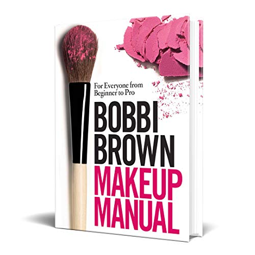 9780755318476: Bobbi Brown Makeup Manual: For Everyone from Beginner to Pro