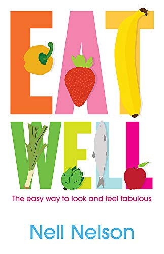 9780755318568: Eat Well: The Easy Way to Look and Feel Fabulous