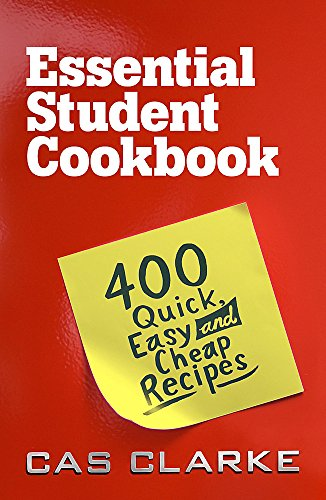 Essential Student Cookbook: 400 Quick, Easy and Cheap Recipes: Cas Clarke