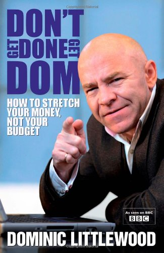 Don't Get Done, Get Dom: Dominic Littlewood