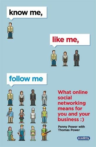 9780755319510: Know Me, Like Me, Follow Me: What Online Social Networking Means for You and Your Business