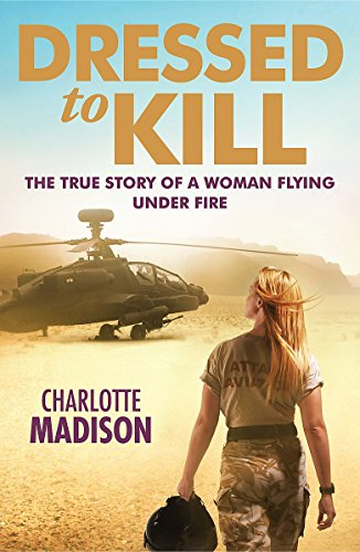 Dressed To Kill: The True Story Of A Woman Flying Under Fire (SCARCE HARDBACK FIRST EDITION, FIRS...