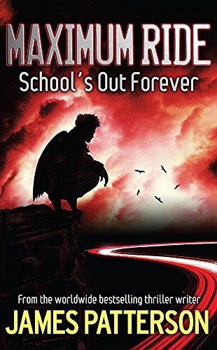 9780755321964: MAXIMUM RIDE: School's out Forever