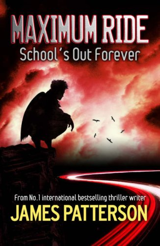 9780755321988: Maximum Ride: School's Out Forever