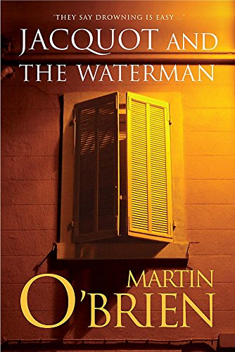 JACQUOT & THE WATERMAN: O'Brien, Martin