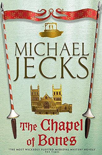 The Chapel of Bones: Michael Jecks