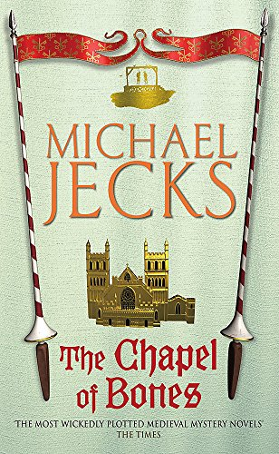 9780755322961: The Chapel of Bones (Knights Templar Mysteries (Headline))