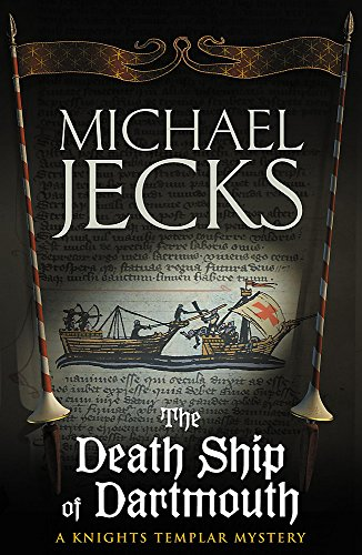 9780755323012: The Death Ship of Dartmouth (Knights Templar Mysteries 21): A fascinating murder mystery from 14th-century Devon (Knights Templar Mysteries (Headline))
