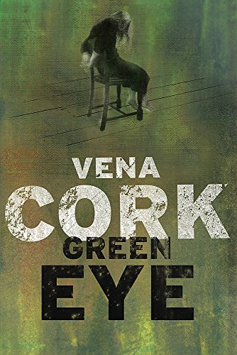 GREEN EYE (THE ROSA THORN THRILLERS): Vena Cork (author)