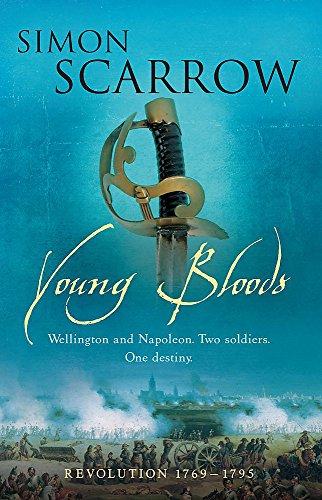 Young Bloods (Wellington and Napoleon 1): Revolution 1: Scarrow, Simon