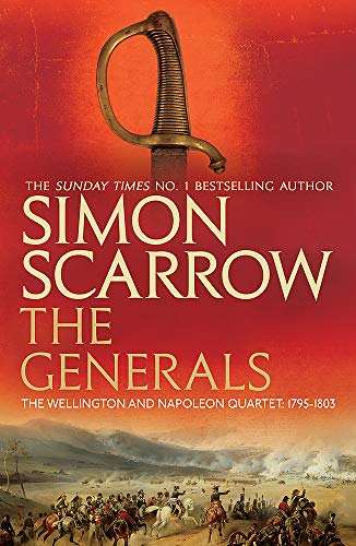 9780755324361: The Generals (Wellington and Napoleon 2) (The Wellington and Napoleon Quartet)