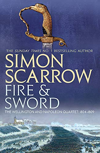 9780755324385: Fire and Sword (Wellington and Napoleon 3) (The Wellington and Napoleon Quartet)