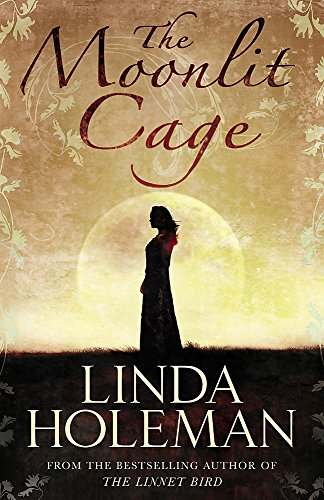 The Moonlit Cage: Linda Holeman