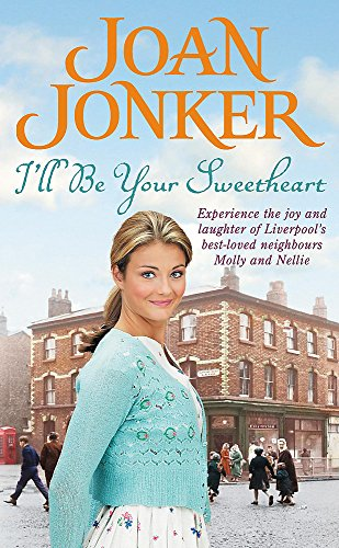 9780755326044: I'll Be Your Sweetheart: A heart-warming saga of mothers, daughters and best friends (Molly and Nellie series, Book 8)