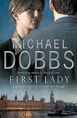 9780755326839: Dobbs, M: First Lady