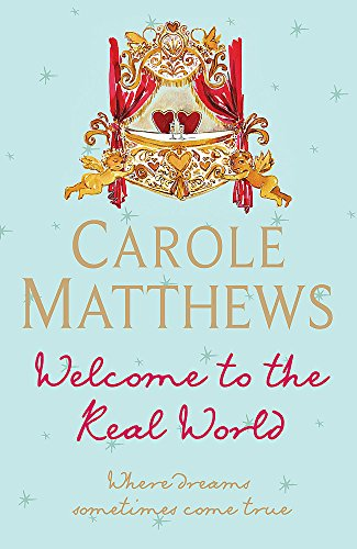 Welcome To The Real World (9780755327690) by Carole Matthews