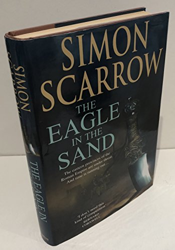9780755327744: The Eagle In The Sand (Eagles of the Empire 7)