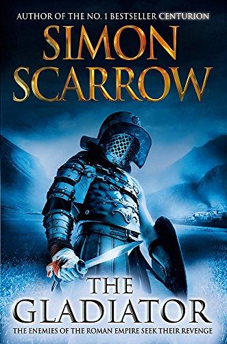 The Gladiator: Scarrow, Simon