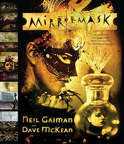 Mirrormask: The Illustrated Film Script of the: Gaiman, Neil