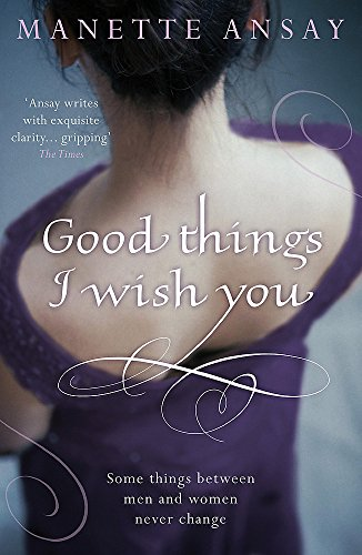 9780755329915: Good Things I Wish You