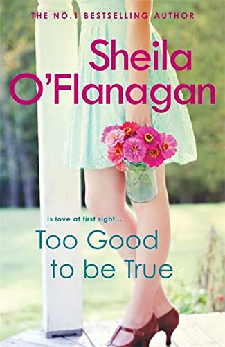 Too Good To Be True (9780755329946) by Sheila O'Flanagan
