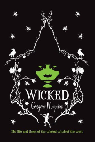 9780755331581: Wicked: The Life and Times of the Wicked Witch of the West