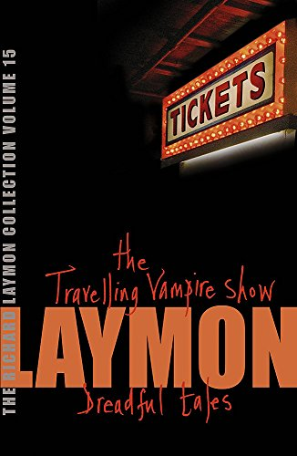 9780755331826: The Richard Laymon Collection Volume 15: The Travelling Vampire Show & Dreadful Tales: