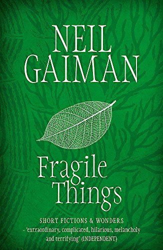 Fragile things.: Neil GAIMAN