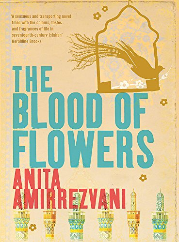The Blood of Flowers: Amirrezvani, Anita