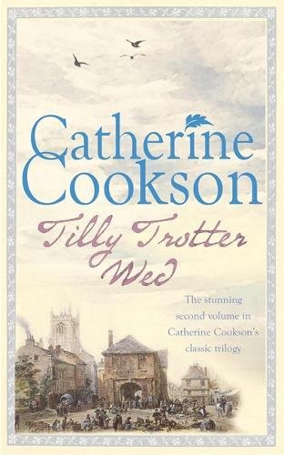 Tilly Trotter Wed: Catherine Cookson