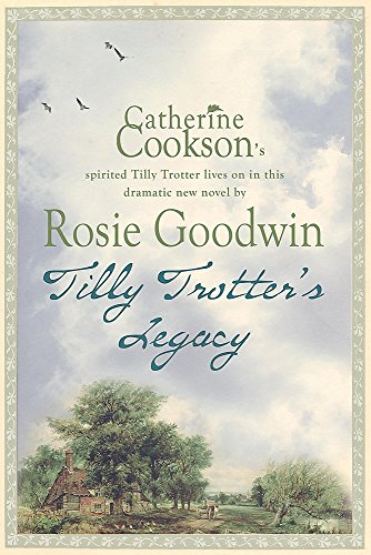 Tilly Trotter's Legacy: Goodwin, Rosie