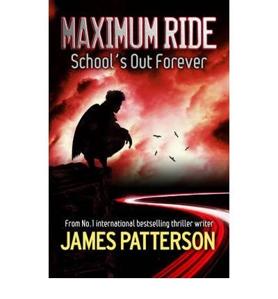 9780755335091: Maximum Ride School's Out Forever by Patterson, James ( Author ) ON Apr-05-2007, Paperback