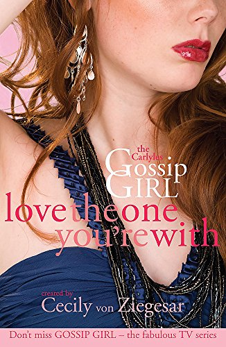 9780755339884: Gossip Girl The Carlyles: Love The One You're With