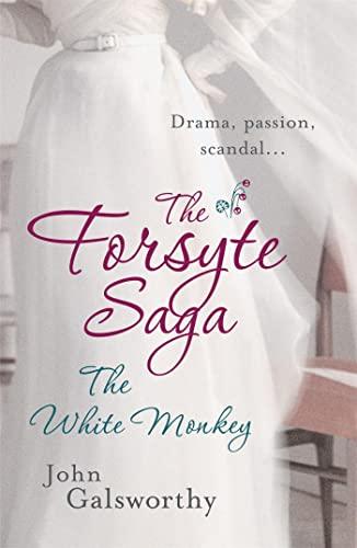 The White Monkey (Forsyte Saga): John Galsworthy
