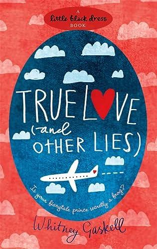 9780755341108: True Love (and Other Lies) (Little Black Dress)