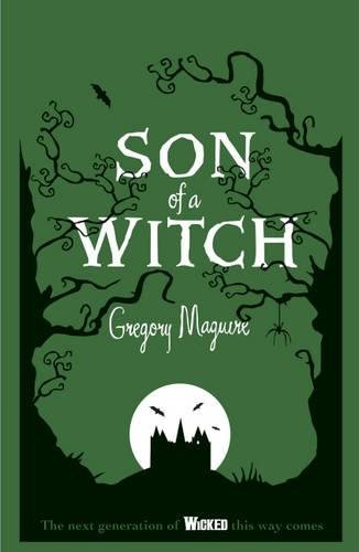 Son Of A Witch - Volume Two In The Wicked Years: Gregory Maguire