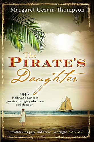 The Pirate's Daughter: a Novel: Cezair-Thompson, Margaret