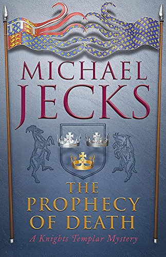 THE PROPHECY OF DEATH - BOOK 25 OF THE KNIGHTS TEMPLAR MYSTERIES - SIGNED FIRST EDITION FIRST PRI...
