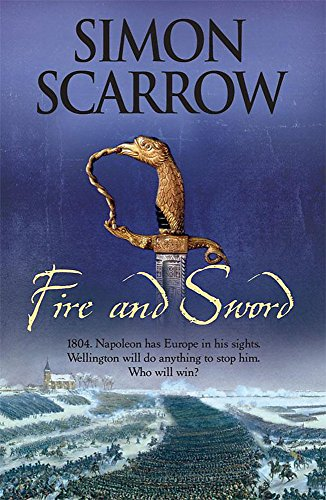 9780755345472: Fire and Sword (Wellington and Napoleon 3) (Wellington and Napolean)