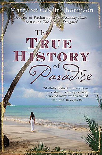 The True History of Paradise: Cezair-Thompson, Margaret