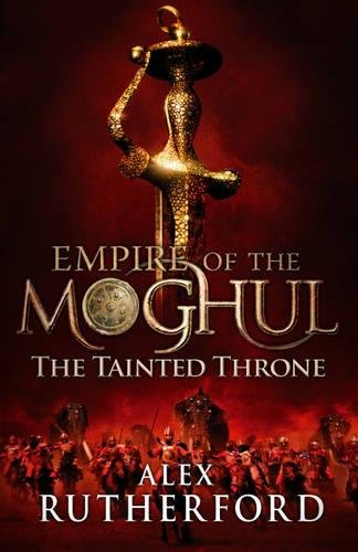 9780755347605: Empire of the Moghul: The Tainted Throne (Empire of the Moghul 4)