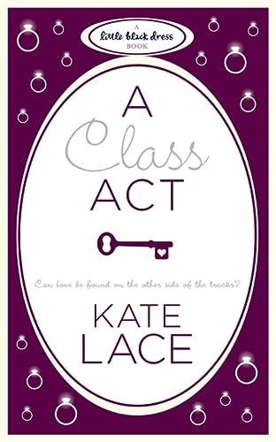 9780755347940: A Class Act (Little Black Dress)