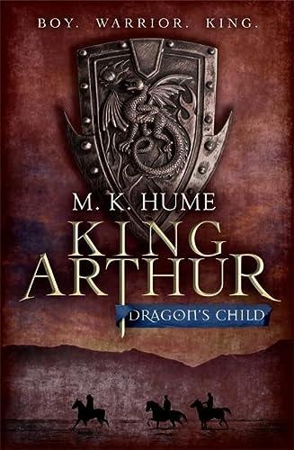 9780755348664: Dragon's Child (King Arthur)